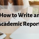 Things That Must Be Avoided While Writing Academic Report